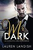 Mr. Dark: An Alpha Billionaire Romance (Volume 1)