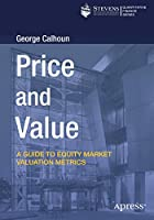 Price and Value: A Guide to Equity Market Valuation Metrics Front Cover