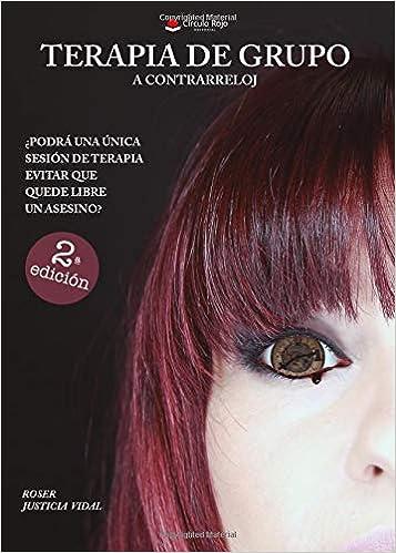 TERAPIA DE GRUPO: a Contrarreloj (Spanish Edition): Roser Justicia: 9788491758655: Amazon.com: Books