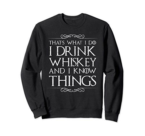 Unisex I Drink Whiskey and I Know Things Sweater