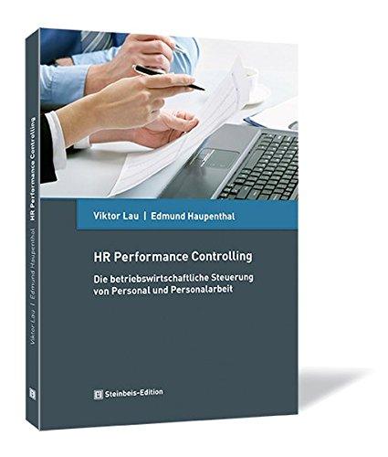 HR Performance Controlling. Die betriebswirtschaftliche Steuerung von Personal und Personalarbeit