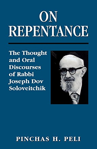 On Repentance: The Thought and Oral Discourses of Rabbi Joseph Dov Soloveitchik