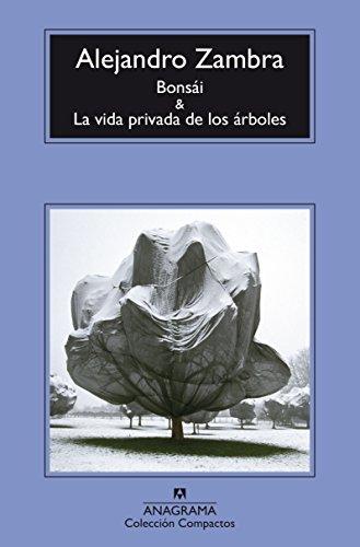 Bonsai y La vida privada de los arboles (Spanish Edition) [Alejandro Zambra] (Tapa Blanda)
