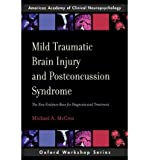 img - for Mild Traumatic Brain Injury and Postconcussion Syndrome: The New Evidence Base for Diagnosis and Treatment (Oxford Workshop Series: American Academy of Clinical Neuropsychology) (Paperback) - Common book / textbook / text book
