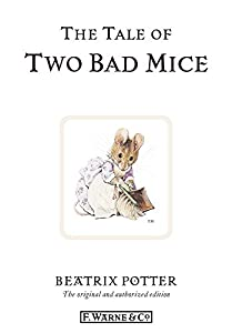 The Tale of Two Bad Mice (Beatrix Potter Originals Book 5)