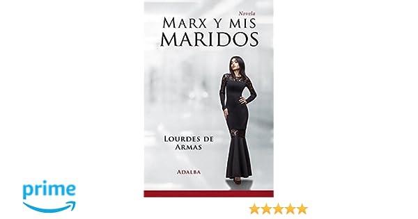 Marx y mis maridos (Spanish Edition): Lourdes de Armas ...