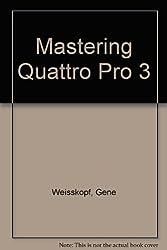 Mastering Quattro Pro 3