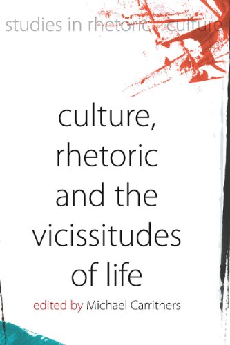 Download Culture, Rhetoric and the Vicissitudes of Life (Studies in Rhetoric and Culture) Pdf