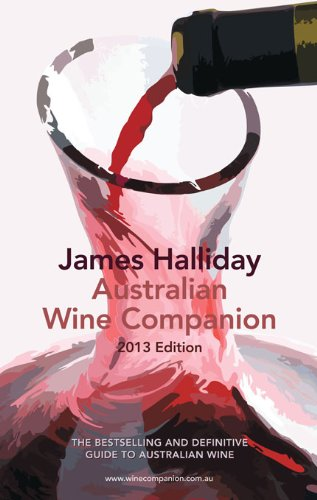 The Australian Wine Companion 2013 (James Halliday Australian Wine Companion) by James Halliday