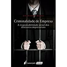 Criminalidade de Empresa. A Responsabilidade Penal dos Diretores Empresariais 2016