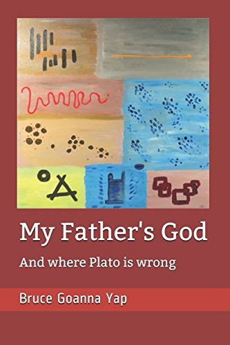 Read Online My Father's God: And where Plato is wrong PDF