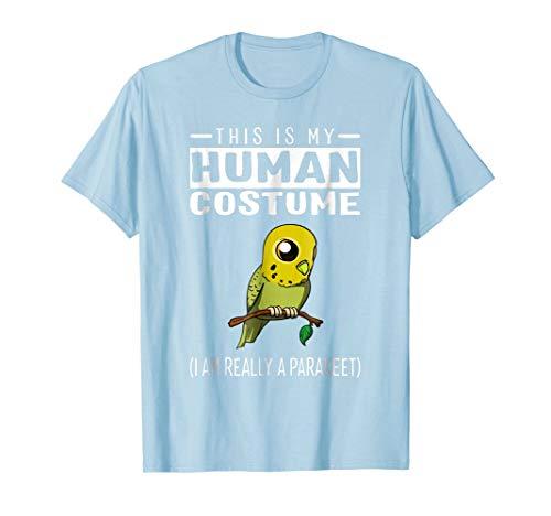 This Is My Human Costume I Am Really A Parakeet Bird T Shirt