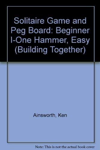 Building a Solitaire Game and a Peg Board: Beginner 1 - One hammer,