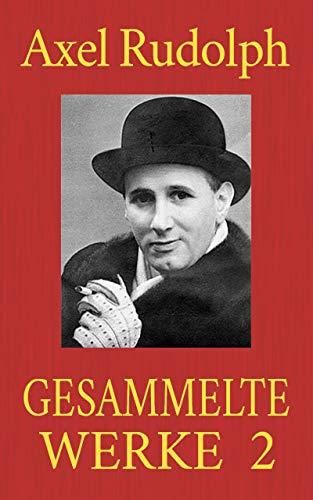 Axel Rudolph - Gesammelte Werke 2: Claim 8777. Ebba Brahe. Der Mann aus Rio (German Edition) (Männer In Südafrika)