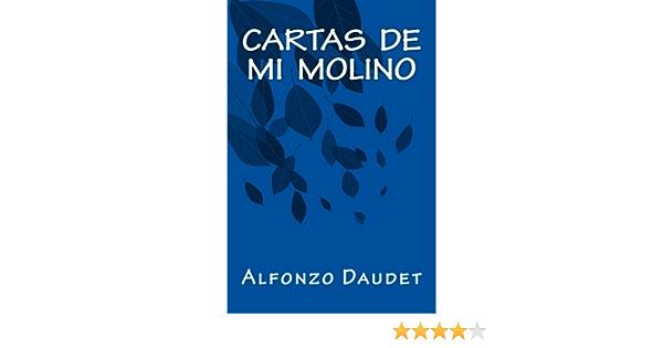 Cartas de Mi Molino: Amazon.es: Daudet, Alfonzo, Libros ...