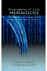 Programming of Life Prerequisites: Physical Constants and Properties Requirements by Donald E. Johnson (2011-11-01)