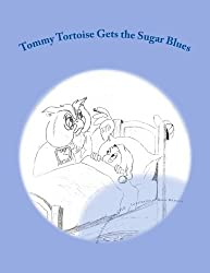 Tommy Tortoise Gets the Sugar Blues