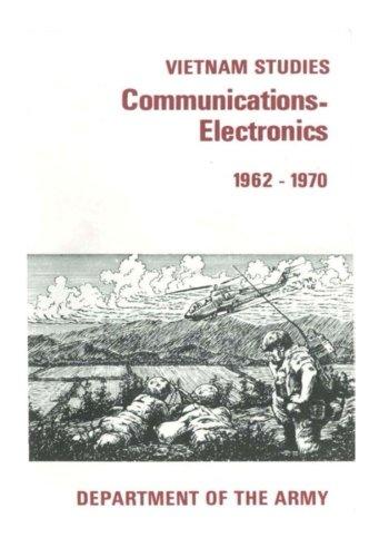Read Online Vietnam Studies: Communication-Electronics 1962-1970 ebook