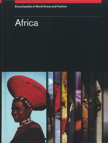 Encyclopedia of World Dress and Fashion, v1: Volume 1: Africa by Oxford University Press