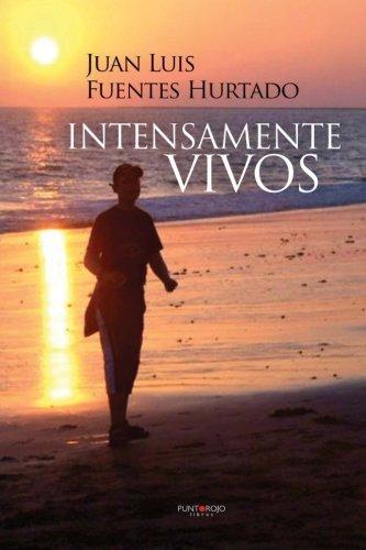 Read Online Intensamente vivos (Spanish Edition) ebook