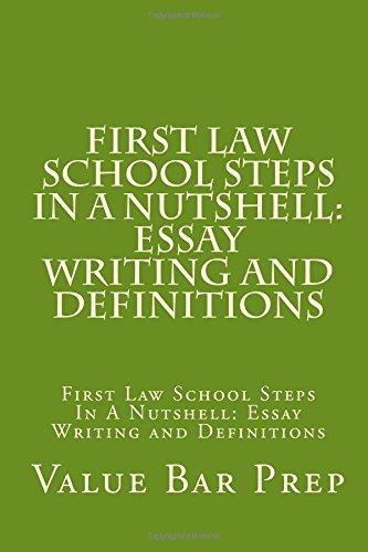 First Law School Steps In A Nutshell: Essay Writing and Definitions: First Law School Steps In A Nutshell: Essay Writing and Definitions pdf epub