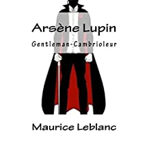 Arsène Lupin, Gentleman-Cambrioleur (French Edition)