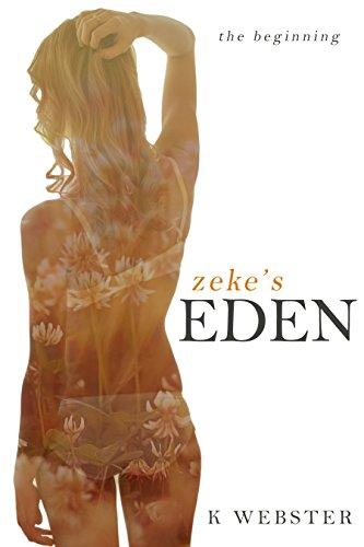 - Zeke's Eden: The Beginning (Zeke and Eden Book 1)