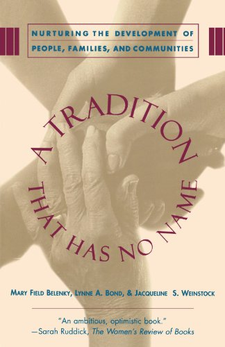 A Tradition That Has No Name: Nurturing the Development of People, Families, and Communities