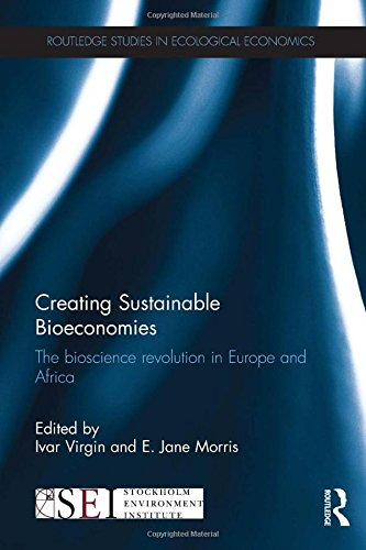 Creating Sustainable Bioeconomies: The bioscience revolution in Europe and Africa (Routledge Studies in Ecological Econo
