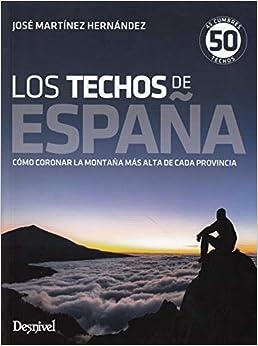 Book's Cover of Los techos de España. 45 cumbres, 50 techos (Español) Tapa blanda – 26 octubre 2018