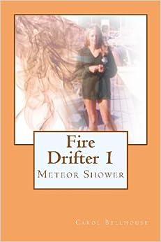 Fire Drifter 1: Meteor Shower: Volume 1