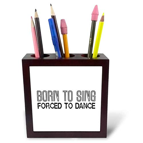 3dRose Alexis Design - Typography Born to Be - Funny Text Born to Sing, Forced to Dance. Black Text on White Surface - 5 inch Tile Pen Holder (ph_287155_1) by 3dRose
