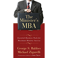 The Minister's MBA: Essential Business Tools for Maximum Ministry Success (English Edition)