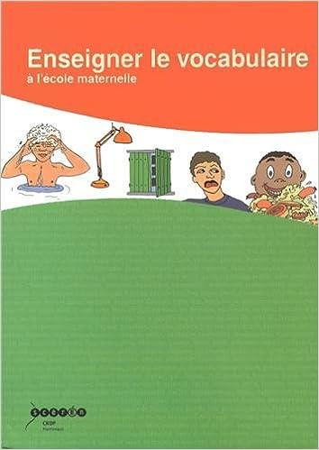 Téléchargements ebook pdf en ligne Enseigner le vocabulaire à l'école maternelle (1Cédérom) by Raoul Maran PDF FB2