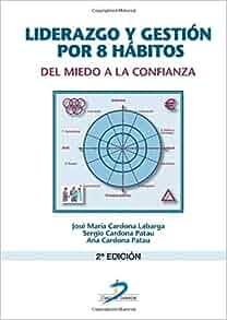 Liderazgo y gestión por 8 hábitos: Los programas universitarios de mayores (Spanish Edition): Sergio Cardona Patau: 9788479787424: Amazon.com: Books