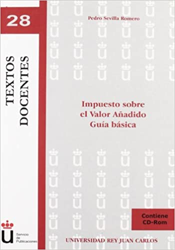 Impuesto sobre el Valor Añadido. Guía básica. (Colección
