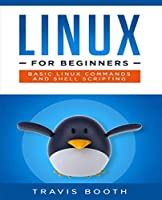Linux for Beginners: Basic Linux Commands and Shell Scripting Front Cover