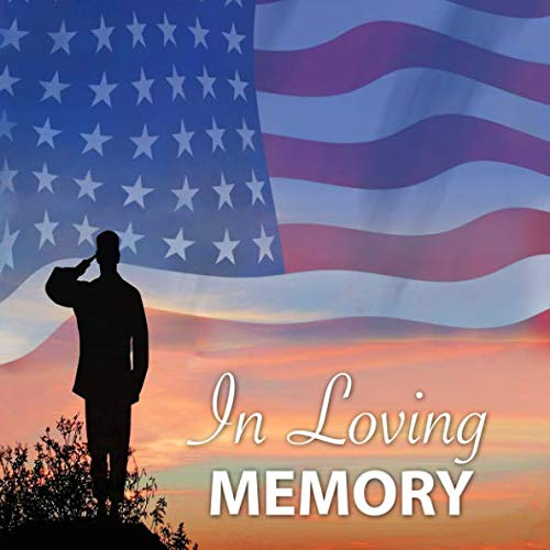 In Loving Memory: Military Funeral Guest Book - Military Memorial Guest Book - Military Funeral Sign In Book - Guest Book for Veteran Funeral Ceremony ... Funeral Guest Book - 112 Pages - 8.25 x 8.25) ()