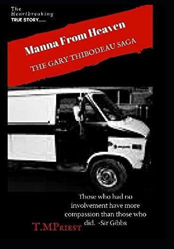 Manna From Heaven: The Gary Thibodeau Saga