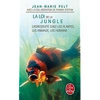 La Loi de la jungle : L'agressivité chez les plantes, les animaux, les humains