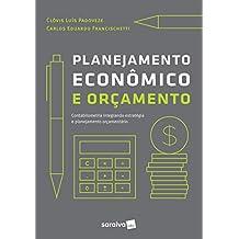 Planejamento econômico e orçamento: Contabilidade Intregando Estratégia e Planejamento Orçamentário