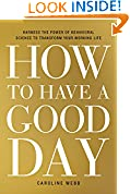 #9: How to Have a Good Day: Harness the Power of Behavioral Science to Transform Your Working Life