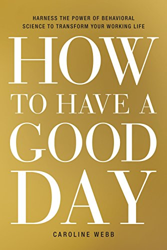 Amazon how to have a good day harness the power of behavioral how to have a good day harness the power of behavioral science to transform your fandeluxe Images