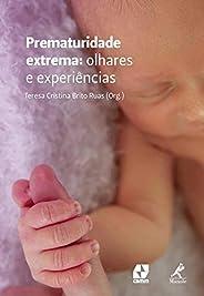 Prematuridade extrema: Olhares e experiências