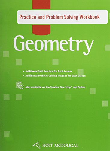 Holt McDougal Geometry: Practice and Problem Solving ()