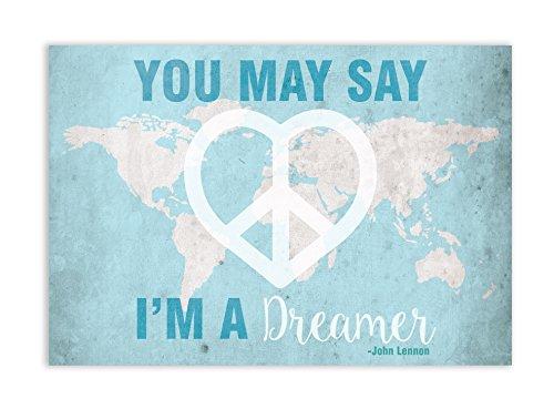You May Say I'm a Dreamer Map, John Lennon Print in, Imagine Song Print, You May Say I'm A Dreamer Wall Sign, Baby Nursery Wall Decor Kids Bedroom Decor