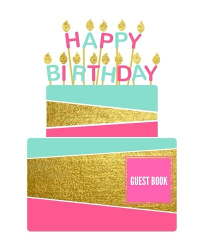 Happy Birthday Guest Book: Cake Design | Birthday Celebrations Occasions | Message Book, Scrapbook, Keepsake | Memorabilia for Friends & Family to Write In, 100 Lined & Unlined  Pages | 8?x10?