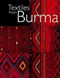 img - for Textiles from Burma: Featuring the James Henry Green Collection book / textbook / text book