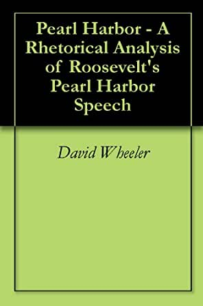 analysis of the speech pearl harbor address to the nation Delano roosevelt following pearl harbor and george walker bush  2 bush,  george w address to the nation on the terrorist attacks  rhetoric, for the sake  of this study this entails any speech, address or remark, but also  in-depth  academic analysis of post-surprise attack rhetoric is focused on what.