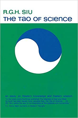 Book The Tao of Science: An Essay on Western Knowledge and Eastern Wisdom by R.G.H.Siu (1980-01-01)